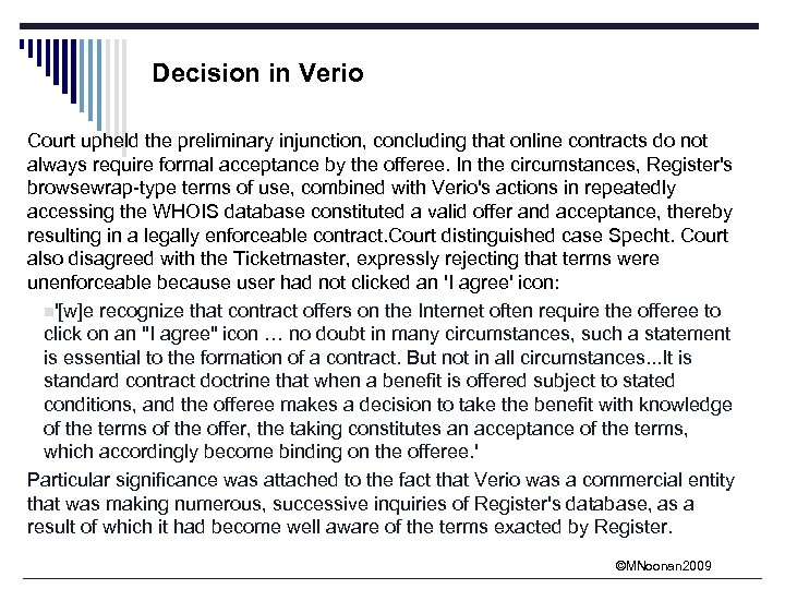 Decision in Verio Court upheld the preliminary injunction, concluding that online contracts do not