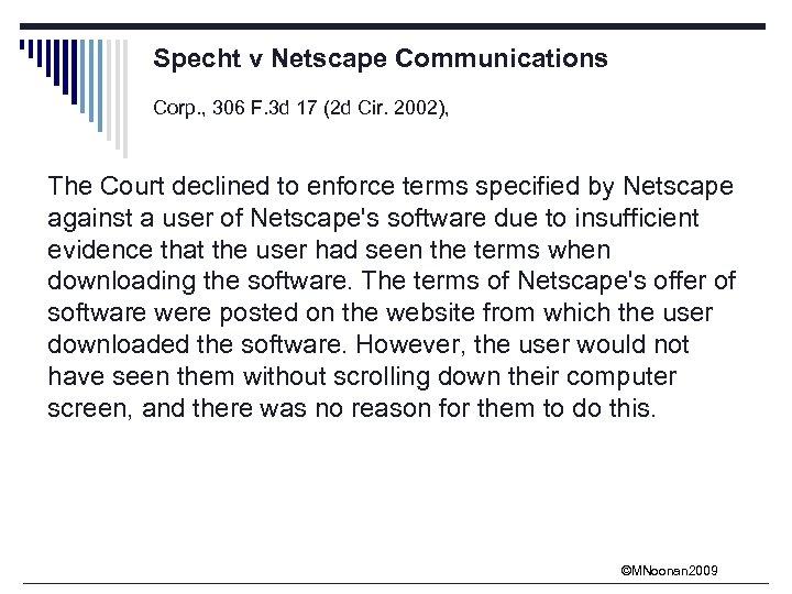 Specht v Netscape Communications Corp. , 306 F. 3 d 17 (2 d Cir.
