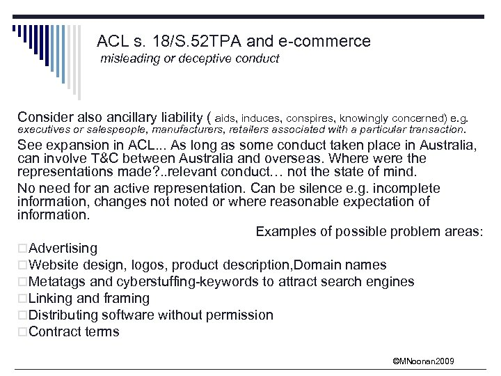 ACL s. 18/S. 52 TPA and e-commerce misleading or deceptive conduct Consider also ancillary