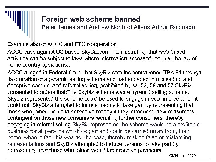Foreign web scheme banned Peter James and Andrew North of Allens Arthur Robinson Example