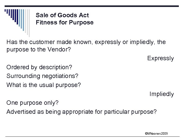 Sale of Goods Act Fitness for Purpose Has the customer made known, expressly or