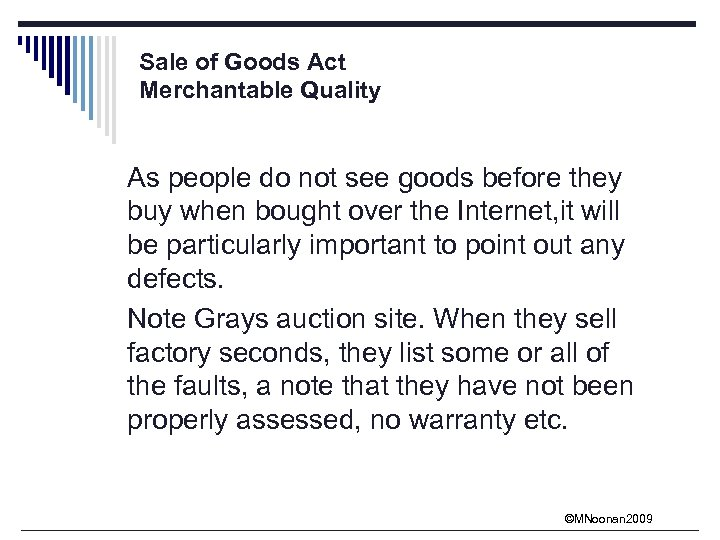 Sale of Goods Act Merchantable Quality As people do not see goods before they