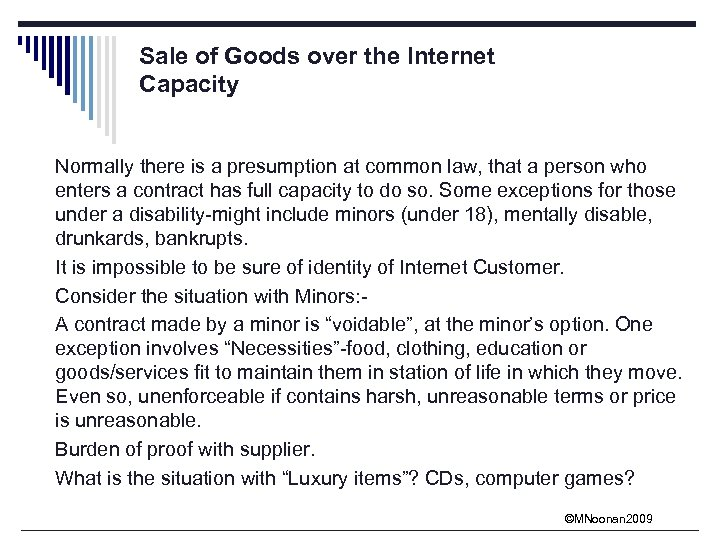 Sale of Goods over the Internet Capacity Normally there is a presumption at common