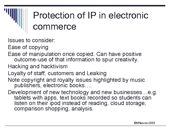 Protection of IP in electronic commerce Issues to consider: Ease of copying Ease of