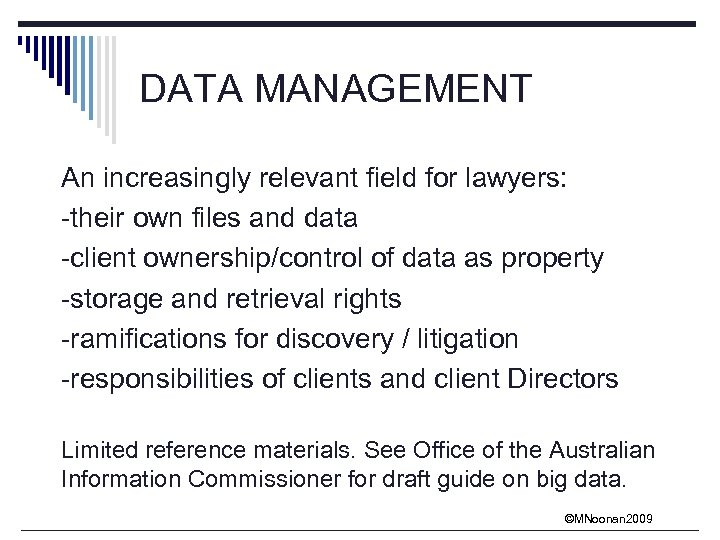 DATA MANAGEMENT An increasingly relevant field for lawyers: -their own files and data -client