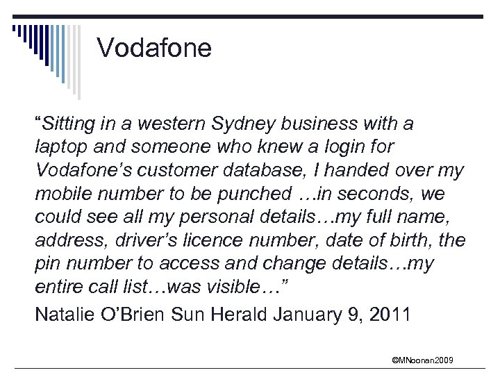 "Vodafone ""Sitting in a western Sydney business with a laptop and someone who knew"