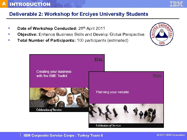 A INTRODUCTION Deliverable 2: Workshop for Erciyes University Students § § § Date of