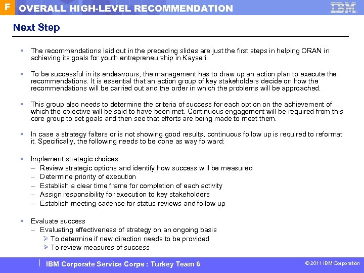 F OVERALL HIGH-LEVEL RECOMMENDATION Next Step § The recommendations laid out in the preceding