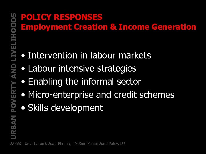 URBAN POVERTY AND LIVELIHOODS POLICY RESPONSES Employment Creation & Income Generation • • •