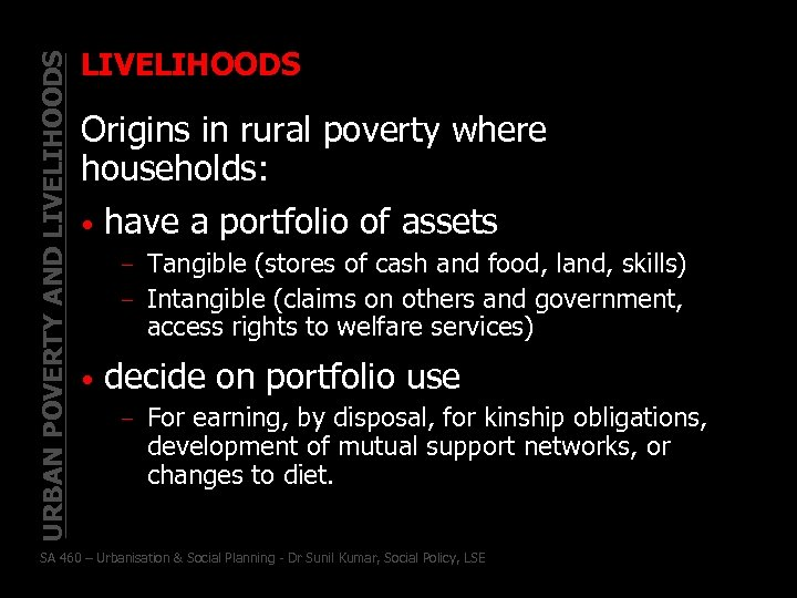 URBAN POVERTY AND LIVELIHOODS Origins in rural poverty where households: • have a portfolio
