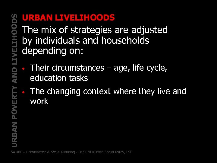 URBAN POVERTY AND LIVELIHOODS URBAN LIVELIHOODS The mix of strategies are adjusted by individuals