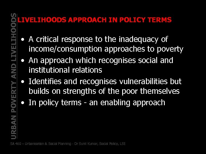 URBAN POVERTY AND LIVELIHOODS APPROACH IN POLICY TERMS • A critical response to the