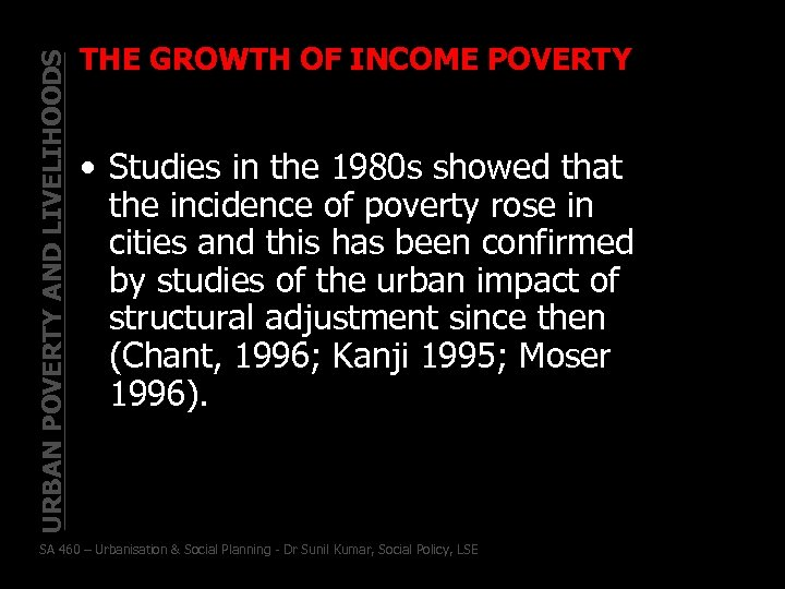 URBAN POVERTY AND LIVELIHOODS THE GROWTH OF INCOME POVERTY • Studies in the 1980