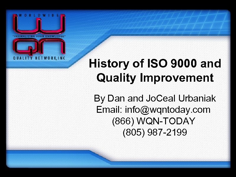 History of ISO 9000 and Quality Improvement By Dan and Jo. Ceal Urbaniak Email: