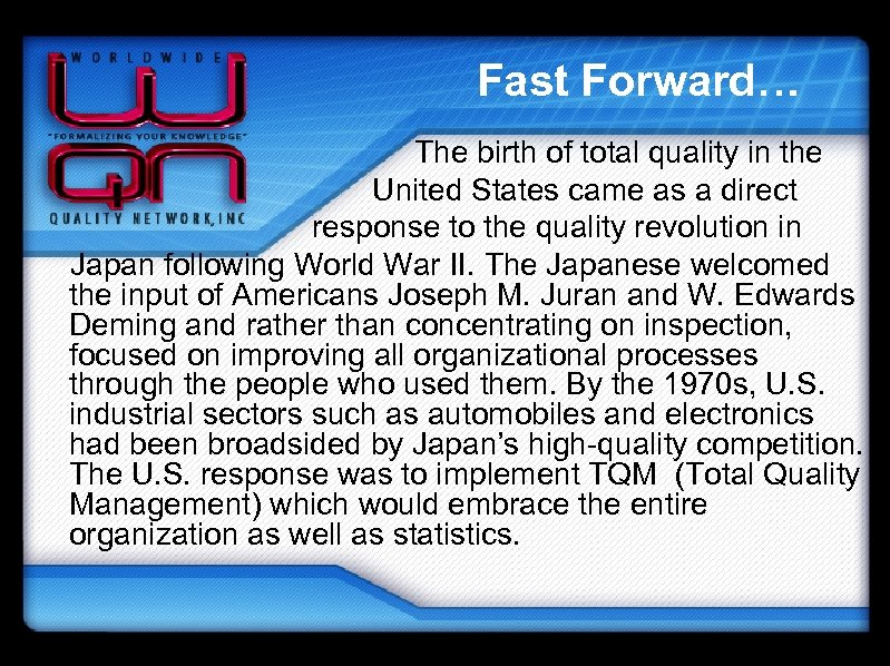 Fast Forward… The birth of total quality in the United States came as a