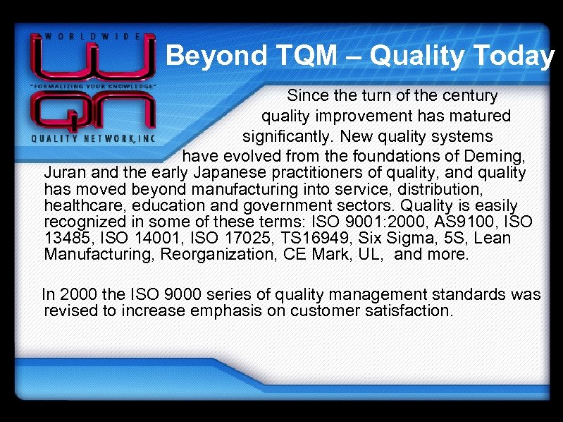Beyond TQM – Quality Today Since the turn of the century quality improvement has