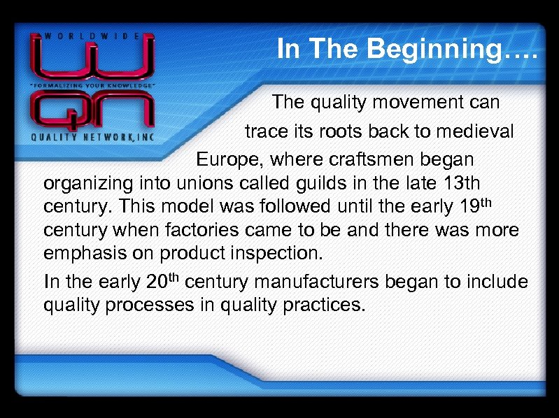 In The Beginning…. The quality movement can trace its roots back to medieval Europe,