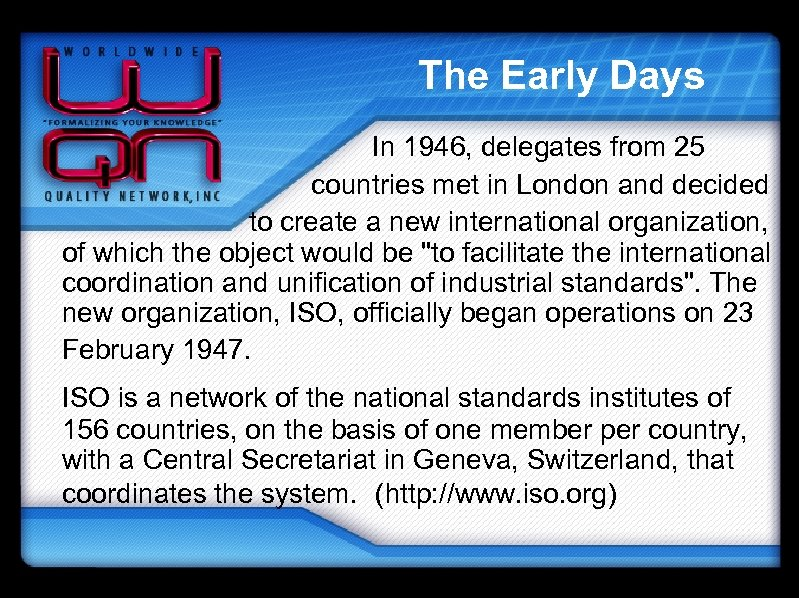 The Early Days In 1946, delegates from 25 countries met in London and decided