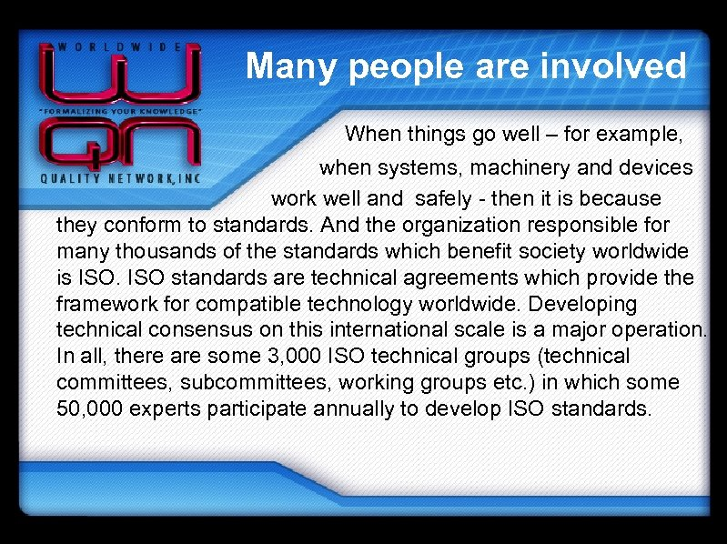 Many people are involved When things go well – for example, when systems, machinery