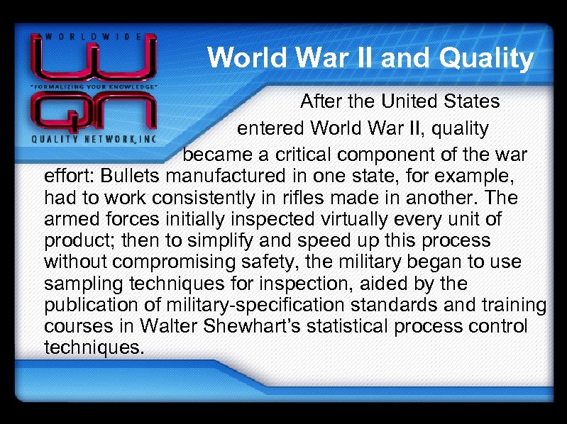 World War II and Quality After the United States entered World War II, quality