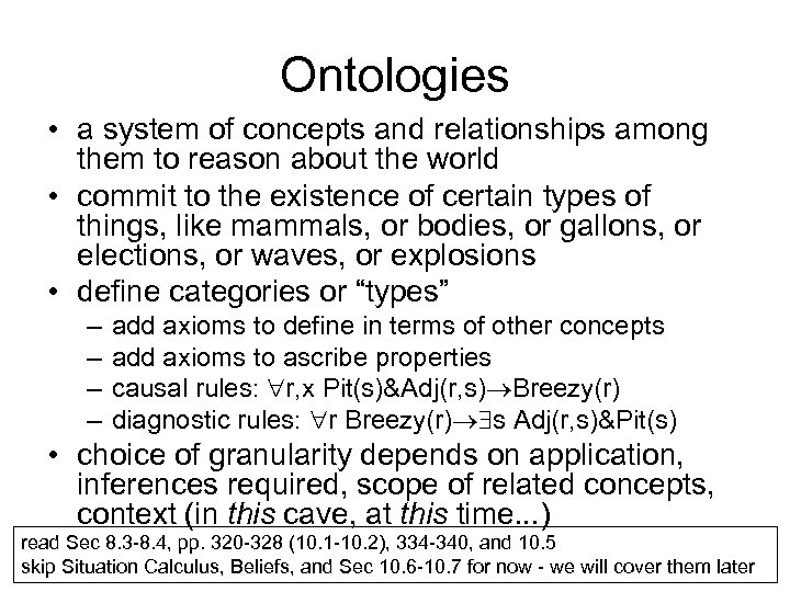 Ontologies • a system of concepts and relationships among them to reason about the