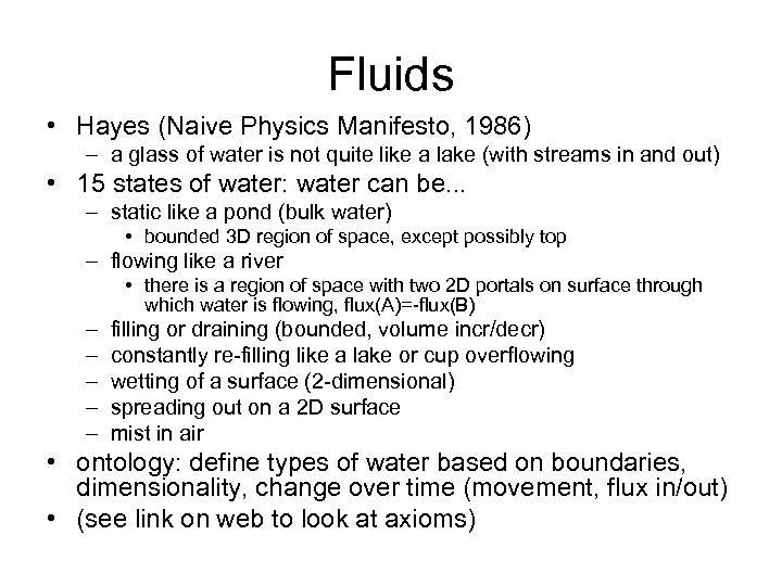 Fluids • Hayes (Naive Physics Manifesto, 1986) – a glass of water is not
