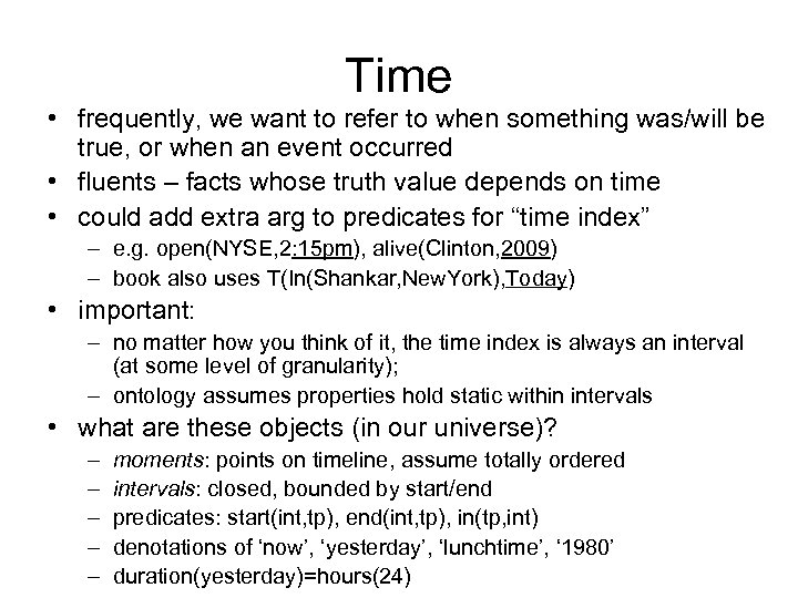 Time • frequently, we want to refer to when something was/will be true, or