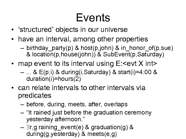 Events • 'structured' objects in our universe • have an interval, among other properties