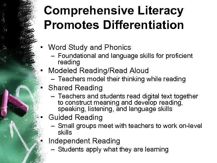 Comprehensive Literacy Promotes Differentiation • Word Study and Phonics – Foundational and language skills