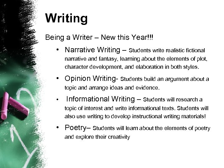 Writing Being a Writer – New this Year!!! • Narrative Writing – Students write