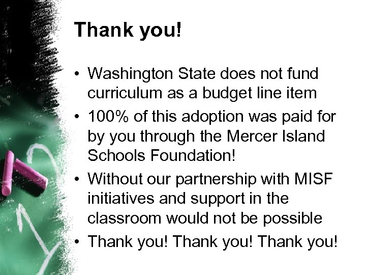 Thank you! • Washington State does not fund curriculum as a budget line item