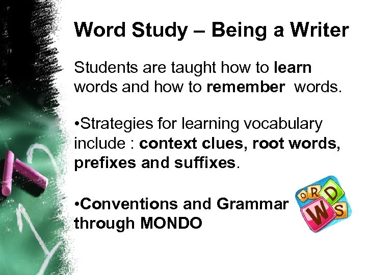 Word Study – Being a Writer Students are taught how to learn words and