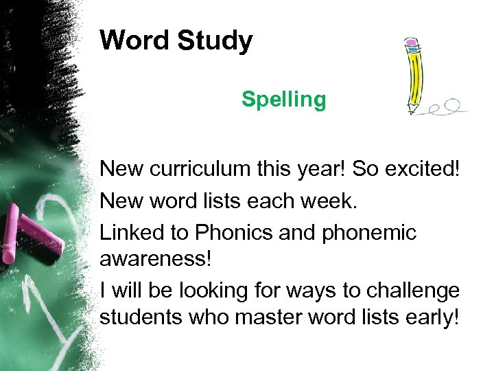 Word Study Spelling New curriculum this year! So excited! New word lists each week.