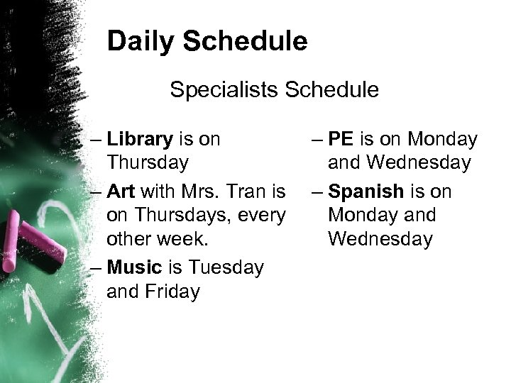 Daily Schedule Specialists Schedule – Library is on Thursday – Art with Mrs. Tran