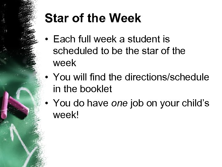 Star of the Week • Each full week a student is scheduled to be