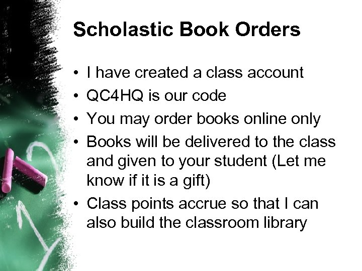 Scholastic Book Orders • • I have created a class account QC 4 HQ