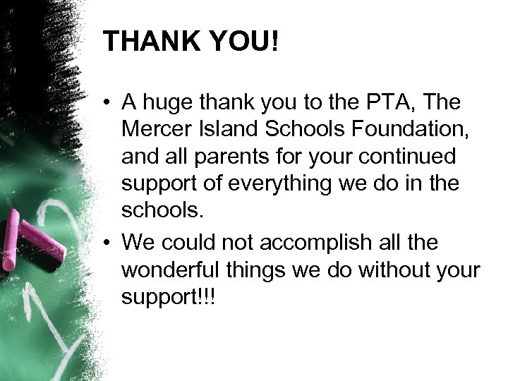 THANK YOU! • A huge thank you to the PTA, The Mercer Island Schools