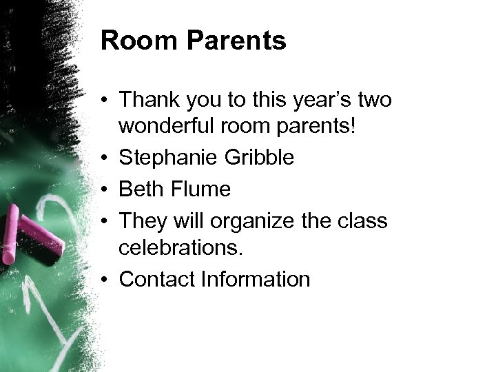 Room Parents • Thank you to this year's two wonderful room parents! • Stephanie