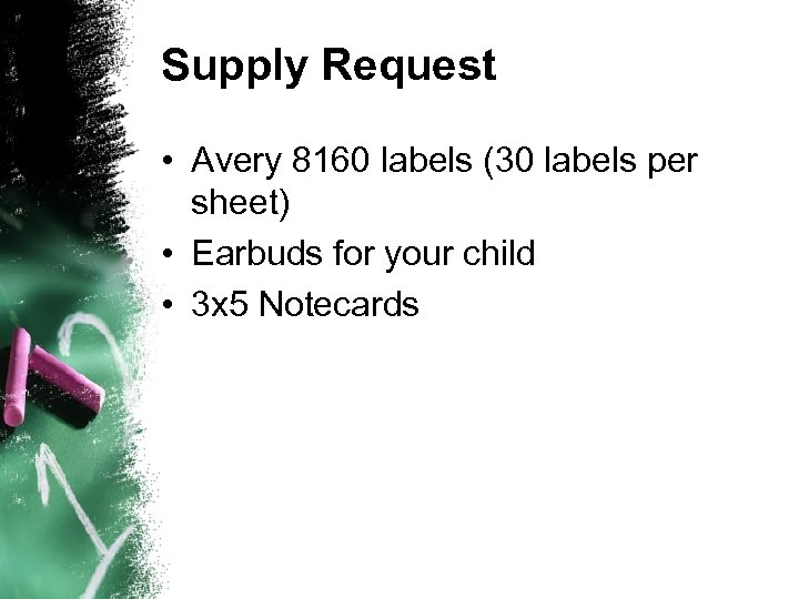 Supply Request • Avery 8160 labels (30 labels per sheet) • Earbuds for your