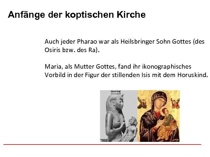 Anfänge der koptischen Afghanistan Kirche Auch jeder Pharao war als Heilsbringer Sohn Gottes (des