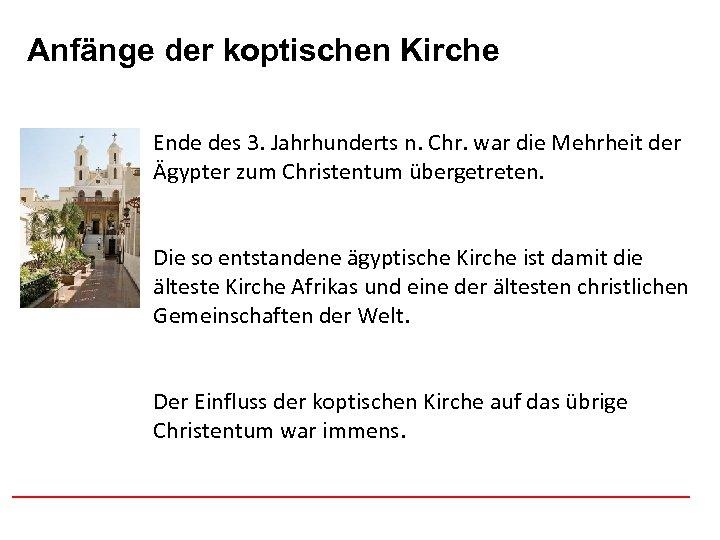 Anfänge der koptischen Afghanistan Kirche Ende des 3. Jahrhunderts n. Chr. war die Mehrheit