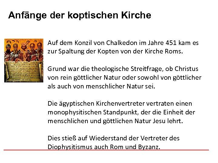 Anfänge der koptischen Afghanistan Kirche Auf dem Konzil von Chalkedon im Jahre 451 kam