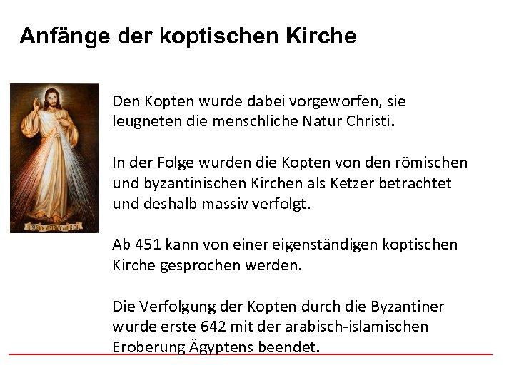 Anfänge der koptischen Afghanistan Kirche Den Kopten wurde dabei vorgeworfen, sie leugneten die menschliche