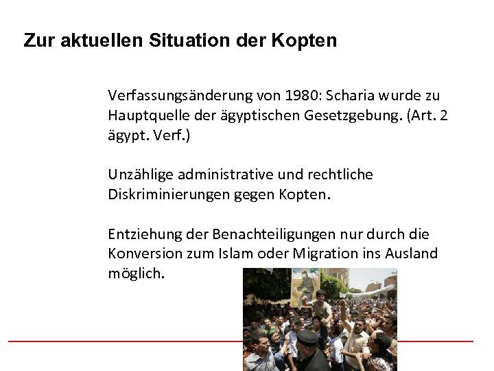 Afghanistan Zur aktuellen Situation der Kopten Verfassungsänderung von 1980: Scharia wurde zu Hauptquelle der