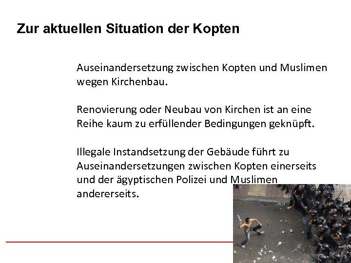 Afghanistan Zur aktuellen Situation der Kopten Auseinandersetzung zwischen Kopten und Muslimen wegen Kirchenbau. Renovierung