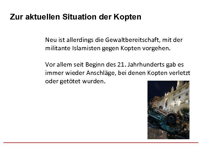 Afghanistan Zur aktuellen Situation der Kopten Neu ist allerdings die Gewaltbereitschaft, mit der militante
