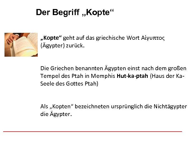 """Der Begriff """"Kopte"""" Afghanistan """"Kopte"""" geht auf das griechische Wort Αίγυπτος (Ägypter) zurück. Die"""