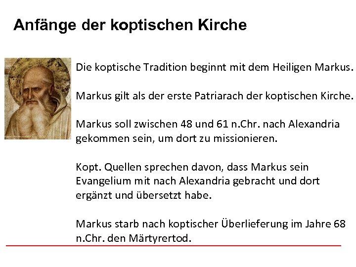 Anfänge der koptischen Afghanistan Kirche Die koptische Tradition beginnt mit dem Heiligen Markus gilt
