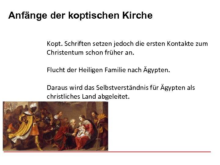 Anfänge der koptischen Afghanistan Kirche Kopt. Schriften setzen jedoch die ersten Kontakte zum Christentum
