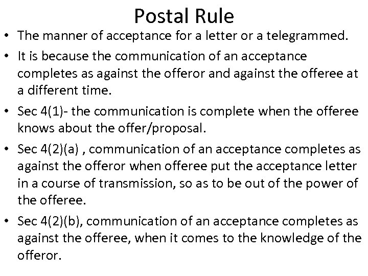 Postal Rule • The manner of acceptance for a letter or a telegrammed. •